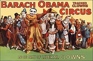 El Circo De Barack Obama - Y su ejército de payasos liberales _ Payasos entrenados.